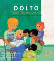 Dr. Catherine Dolto : Mình có nên xem ti vi không? & Trường mẫu giáo tuyệt vời