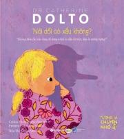 Dr. Catherine Dolto : Nói dối có xấu không? & Tức giận