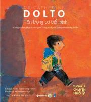 Dr. Catherine Dolto : Tè dầm, ôi ngượng quá! & Tôn trọng cơ thể mình