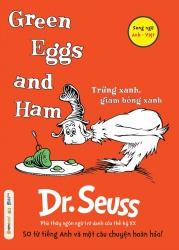 Dr. Seuss : Green Eggs and Ham - Trứng xanh, giăm bông xanh