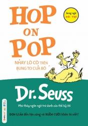Dr. Seuss : Hop On Pop - Nhảy lò cò trên bụng to của bố
