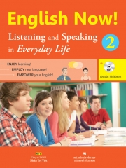 English Now! 2 – Listening and Speaking in Everyday Life (kèm CD)