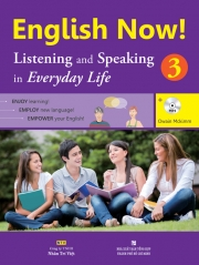 English Now! 3 – Listening and Speaking in Everyday Life (kèm CD)