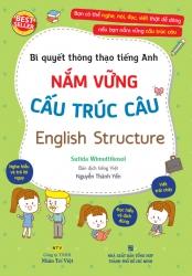 English Structure - Bí quyết thông thạo tiếng Anh - Nắm vững cấu trúc câu