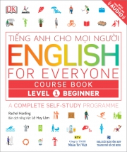 English for Everyone – Level 1 Beginner – Course Book (kèm CD)