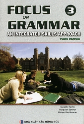 Focus on Grammar 3 - Third edition (kèm CD)