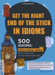Get the right end of the stick in idioms - 500 idioms (nghe qua app)