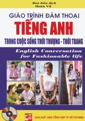 Giáo trình đàm thoại tiếng Anh trong cuộc sống thời thượng - thời trang (kèm CD)