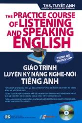 Giáo trình luyện kỹ năng nghe - nói tiếng Anh - trình độ trung cấp (kèm CD)