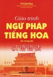 Giáo trình ngữ pháp tiếng Hoa - Sơ trung cấp - Tô Cẩm Duy