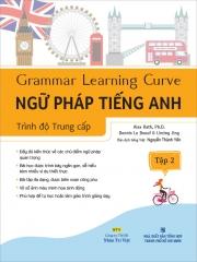 Grammar Learning Curve - Ngữ pháp tiếng Anh - Trình độ Trung cấp - Tập 2