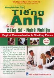 Hướng dẫn giao tiếp Tiếng Anh trong công sở - nghề nghiệp (kèm CD)