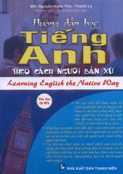 Hướng dẫn học tiếng Anh theo cách người bản xứ (kèm CD)