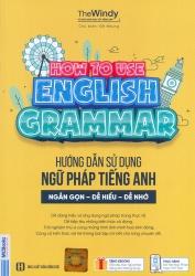 Hướng dẫn sử dụng ngữ pháp tiếng Anh - How to use English grammar