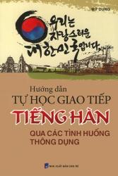 Hướng dẫn tự học giao tiếp tiếng Hàn qua các tình huống thông dụng