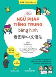Học ngữ pháp tiếng Trung bằng hình - Trình độ nâng cao (kèm CD)