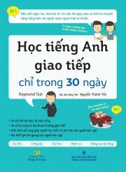 Học tiếng Anh giao tiếp chỉ trong 30 ngày - Raymond Tsai (kèm CD)