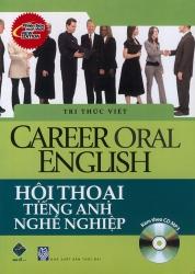 Career Oral English - Hội thoại tiếng Anh nghề nghiệp (kèm CD)