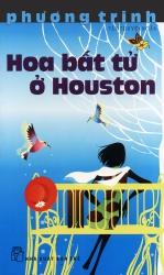 Hoa bất tử ở Houston - Phương Trinh