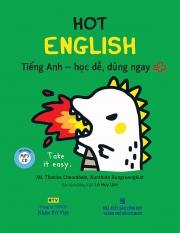Hot English - Tiếng Anh học dễ, dùng ngay (kèm CD)