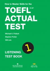How to Master Skills for the TOEFL iBT Actual Test: Listening Test Book 1 (kèm CD)