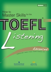 How to Master Skills for the TOEFL iBT: Listening Advanced (kèm CD)