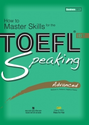How to Master Skills for the TOEFL iBT: Speaking Advanced (kèm CD)