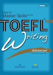 How to Master Skills for the TOEFL iBT: Writing Advanced (kèm CD)