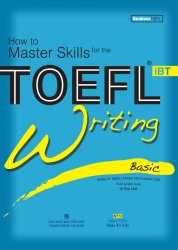 How to Master Skills for the TOEFL iBT: Writing Basic (kèm CD)