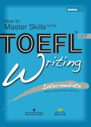 How to Master Skills for the TOEFL iBT: Writing Intermediate (kèm CD)