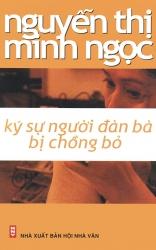 Ký sự người đàn bà bị chồng bỏ - Nguyễn Thị Minh Ngọc