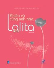 Khiêu vũ cùng anh nhé, Lolita - Noãn Noãn Phong Khinh