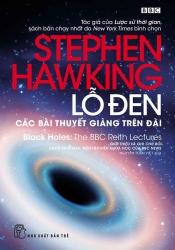 Lỗ đen : Các bài thuyết giảng trên đài - Stephen Hawking