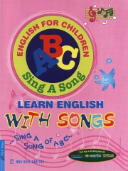 Learn English with songs - Sing a song of ABC (kèm CD)