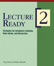 Lecture Ready 2 - Strategies for Academic Listening, Note-taking, and Discussion -  Peg Sarosy & Kat