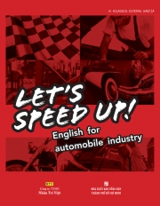 Let's Speed Up: English for automobile industry (kèm CD)