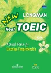 Longman New Real TOEIC: Actual Tests for Listening Comprehension (kèm CD)