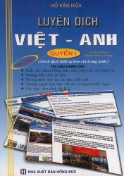 Luyện dịch Việt - Anh (Hồ Văn Hoà) tập 1