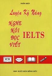 Luyện kỹ năng nghe - nói - đọc - viết IELTS (kèm CD)