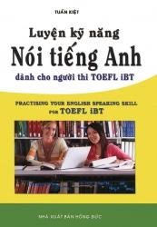 Luyện kỹ năng nói tiếng Anh dành cho người thi TOEFL iBT
