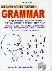 Luyện kỹ năng phát âm chuẩn tiếng Anh theo giọng Mỹ - Ngữ pháp (kèm CD)
