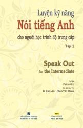Luyện kỹ năng nói tiếng Anh cho người học trình độ trung cấp: Tập 1