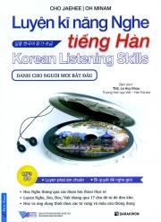 Luyện kỹ năng nghe tiếng Hàn dành cho người mới bắt đầu - Cho Jaehee & Oh Minam (kèm CD)