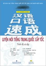 Luyện nói tiếng Trung Quốc cấp tốc: Trình độ sơ cấp (kèm CD)