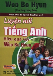 Luyện nói tiếng Anh hiệu quả với Woo Bo Hyun (kèm CD)