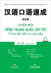 Luyện nói tiếng Trung Quốc cấp tốc - Trình độ tiền trung cấp - Bản thứ ba (nghe qua QR)