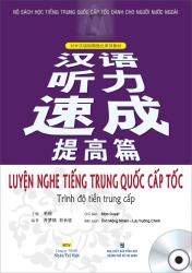 Luyện nghe tiếng Trung Quốc cấp tốc: Trình độ tiền trung cấp (kèm CD)