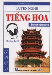 Luyện nghe tiếng Hoa - Trình độ nâng cao