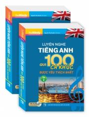 Luyện nghe tiếng Anh qua 100 ca khúc được yêu thích nhất - Tập 2 (kèm CD)