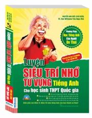 Luyện siêu trí nhớ từ vựng tiếng Anh dành cho học sinh THPT quốc gia